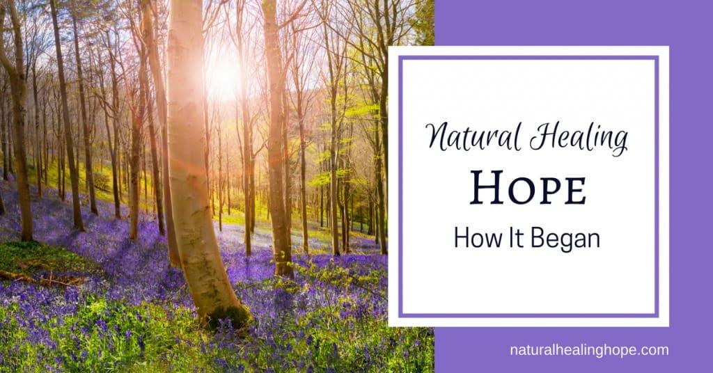 How Natural Healing Hope Began