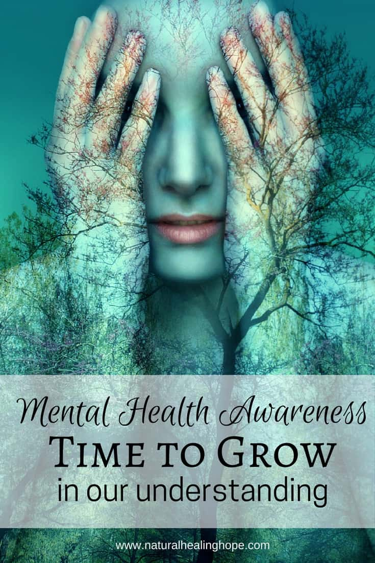 Woman with hands over face with text overlay that says: Mental Health Awareness: Time to Grow in Our Understanding