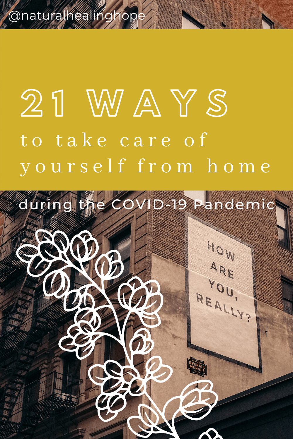 "Building with sign on the side that says ""How are you really?"" Text overlay says ""21 Ways to take care of yourself from home during the COVID-19 Pandemic"""