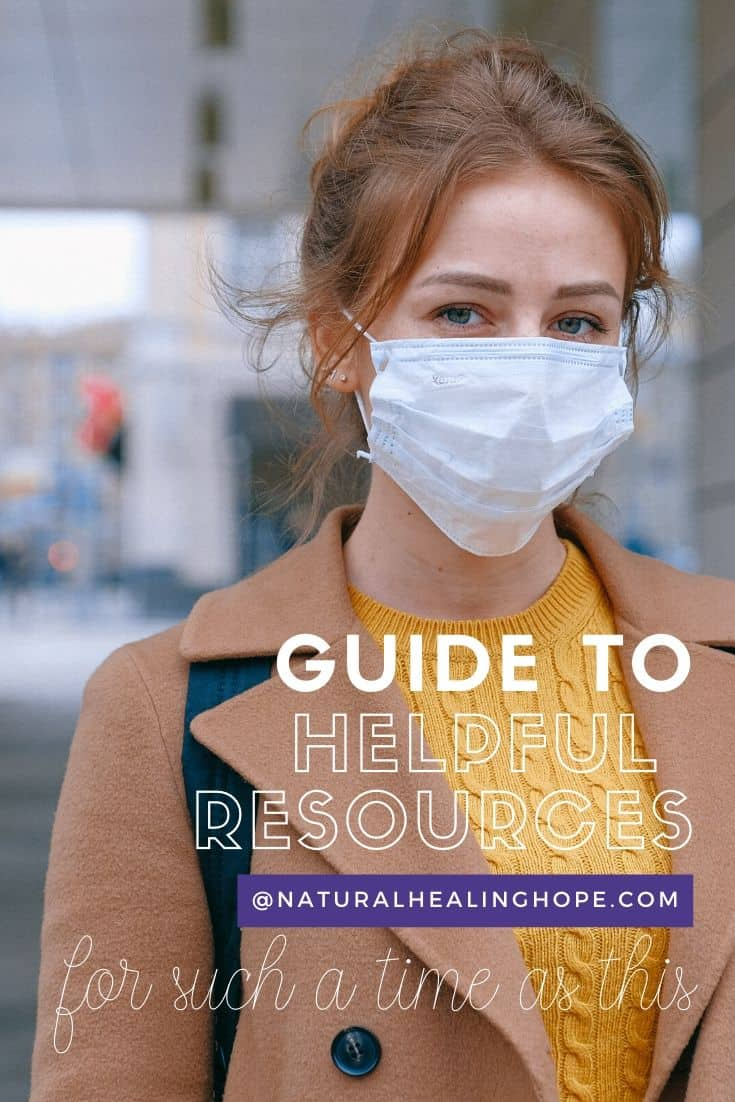 Lady wearing mask to protect herself from covid-19. Text overlay says: Guide to helpful resources @naturalhealinghope.com for such a time as this.
