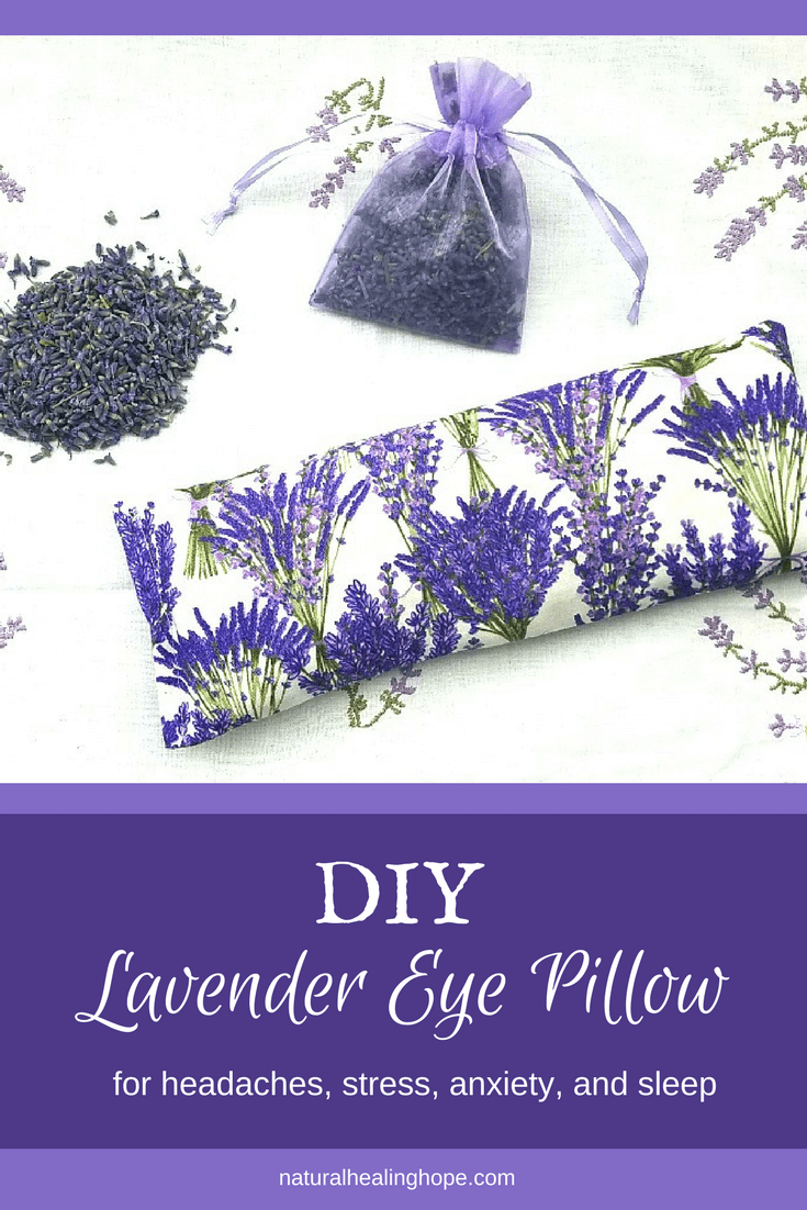 Lavender Eye Pillow, Sache and lavender buds with text overlay that says: DIY Lavender Eye Pillow for headaches, stress, anxiety and sleep