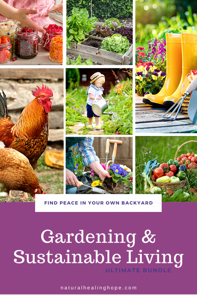 Pictures to inspire gardening with text overlay that says: Find peace in your own backyard. Gardening & Sustainable Living Ultimate Bundle