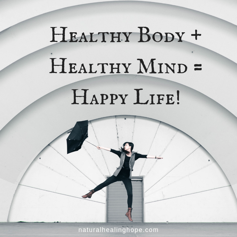 Healthy Body + Healthy Mind = Happy Life!
