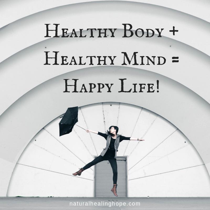 Healthy Body + Healthy Mind = Happy Life!