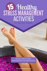 Feet prompt up out of tub filled with flower petals. Text overlay says: 15 Healthy Stress Management Activities to help you unwind.