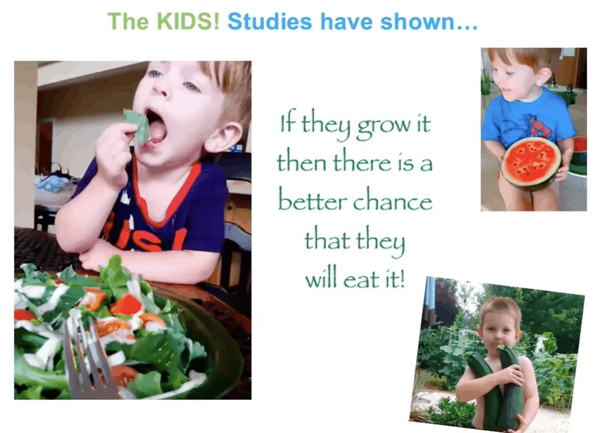 Pictures of kids enjoying the yield from their family tower garden. Text says: The Kids! Studies have shown... if they grow it then there is a better chance that they will eat it!