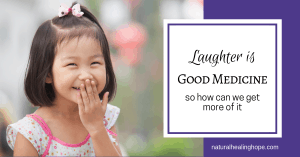 Little Girl Giggling with text overlay that says:Laughter is Good Medicine
