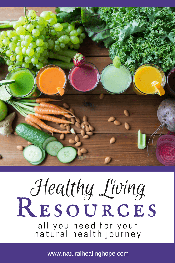 healthy living resources to help you in your natural health journey