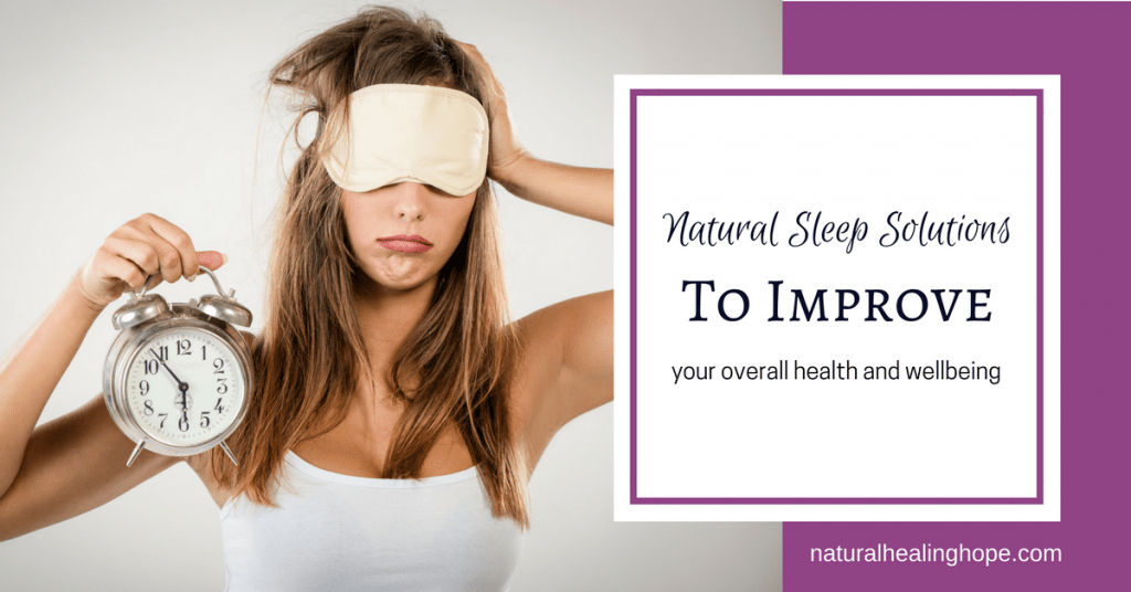 Natural Sleep Solutions To Improve Your Overall Health & Wellbeing