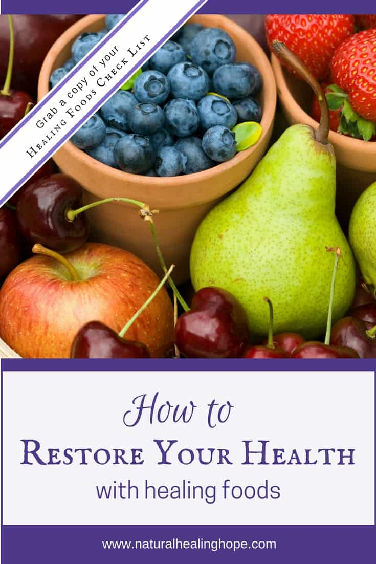 How to Restore Your Health with Healing Foods
