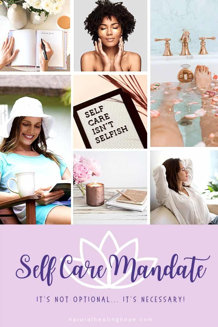 Images of Self Care Activities with text overlay that says: Self Care Mandate, It's not optional... it's necessary!