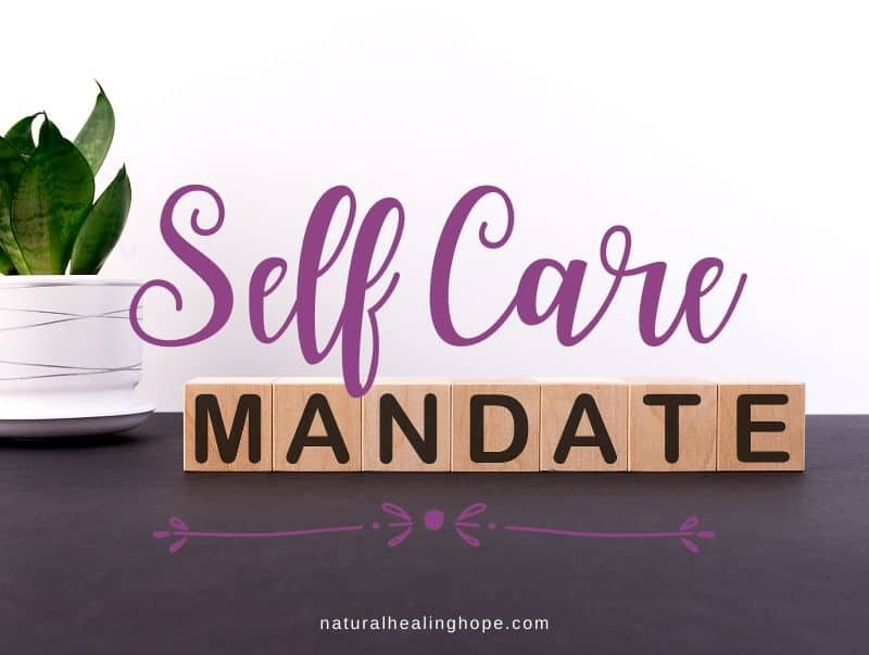 Self Care Mandate:  It's Not Optional, It's Necessary