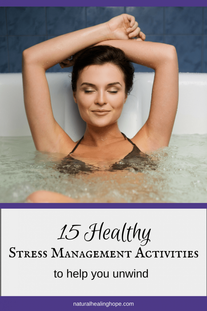 15 Healthy Stress Management Activities to Help You Unwind