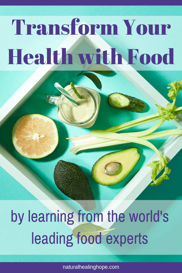 Display of healthy food with text overlay that says: Transform Your Health with Food by learning from the world's leading food experts