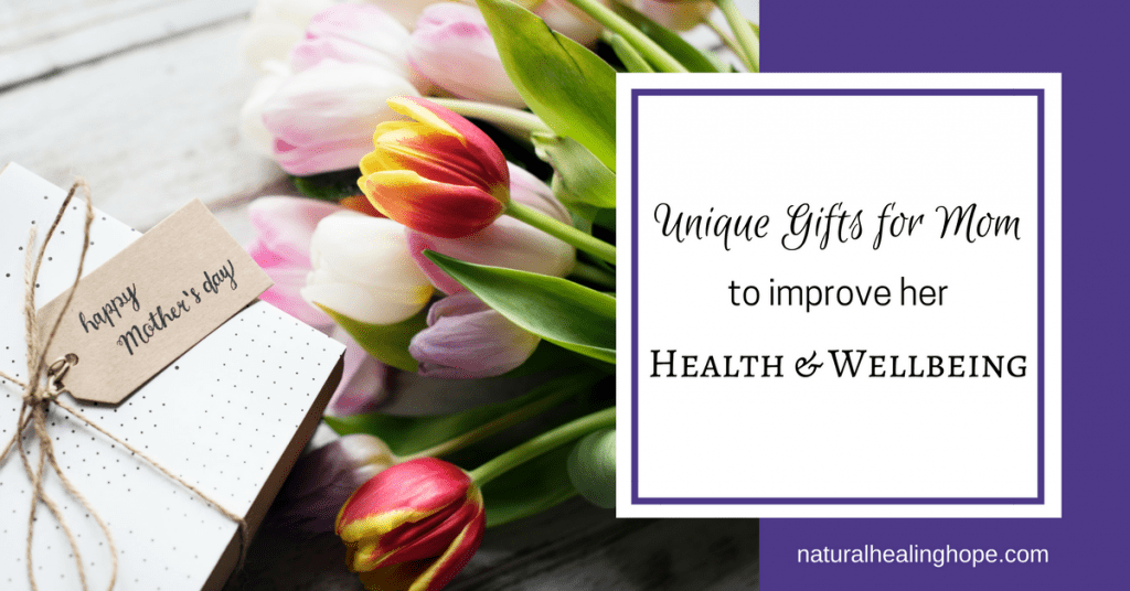 Unique Gifts for Mom to Improve Her Health and Wellbeing
