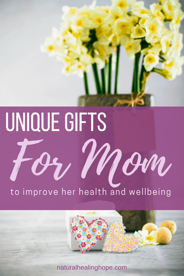 Gifts and Flowers for mom with text overlay that says: Unique Gifts For Mom to improve her health and wellbeing.