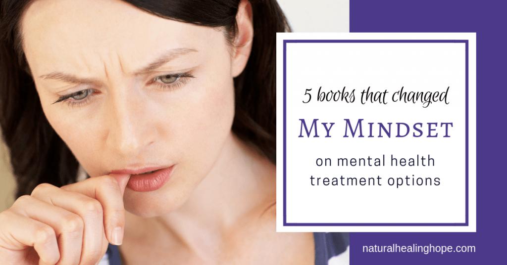 5 Books that changed my mindset on mental illness treatment options