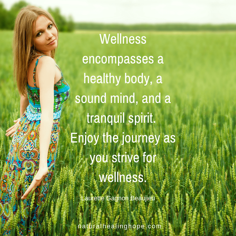 Wellness encompasses a healthy body, sound mind, and a tranquil spirit. Enjoy the journey as you strive for wellness.